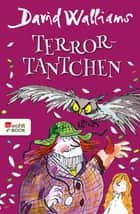 Terror-Tantchen eBook by David Walliams, Bettina Münch, Tony Ross