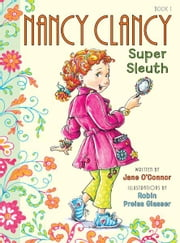 Fancy Nancy: Nancy Clancy, Super Sleuth ebook by Jane O'Connor,Robin Preiss Glasser