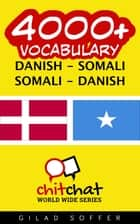4000+ Vocabulary Danish - Somali ebook by Gilad Soffer