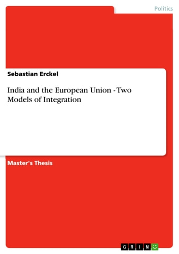 India and the European Union - Two Models of Integration ebook by Sebastian Erckel