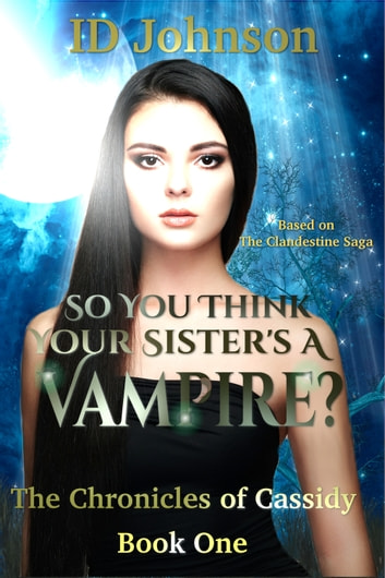 So You Think Your Sister's a Vampire? ebook by ID Johnson