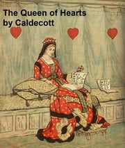 The Queen of Hearts, illustrated ebook by Randolph Caldecott