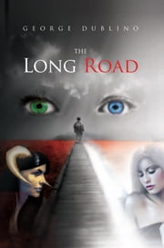 THE LONG ROAD ebook by George Dublino