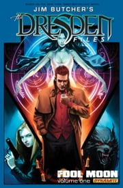 Jim Butcher's The Dresden Files: Fool Moon Vol. 1 - Fool Moon Vol. 1 ebook by Jim Butcher, Mark Powers, Chase Conley
