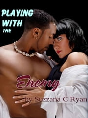 Playing with the Enemy ebook by Suzzana C Ryan