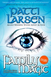 Family Magic ebook by Patti Larsen