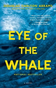Eye of the Whale - A Novel ebook by Douglas Carlton Abrams