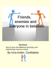 Friends, enemies and everyone in between ebook by Irina Avtsin