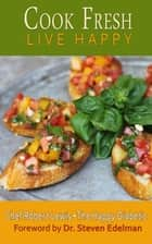 Cook Fresh Live Happy ebook by Chef Robert Lewis The Happy Diabetic