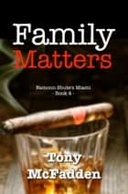 Family Matters ebook by Tony McFadden