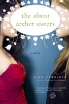 The Almost Archer Sisters 電子書籍 by Lisa Gabriele