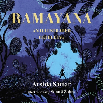 Ramayana - An Illustrated Retelling ebook by Arshia Sattar