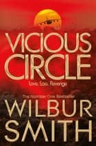 Vicious Circle: A Hector Cross Novel 2 ebook by Wilbur Smith