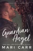 Guardian Angel ebook by Mari Carr