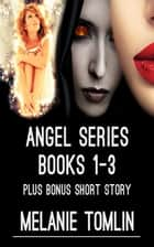 Angel Series Books 1-3 Boxed Set ebook by Melanie Tomlin