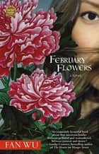 February Flowers ebook by Fan Wu
