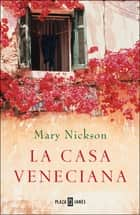 La casa veneciana eBook by Mary Nickson