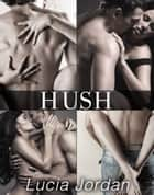 Hush - Complete Series ebook by