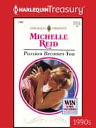 Passion Becomes You ebook by Michelle Reid