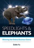 Speedlights & Elephants ebook by Eddie Yu