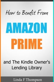 How to Benefit From Amazon Prime and The Kindle Owner's Lending Library