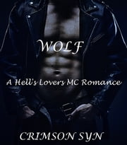 Wolf (A Hell's Lovers MC Romance) ebook by Crimson Syn