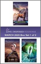 Harlequin Love Inspired Suspense March 2020 - Box Set 1 of 2 ebook by Elizabeth Goddard, Mary Alford, Sherri Shackelford