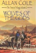 Wolves Of The Gods ebook by Allan Cole