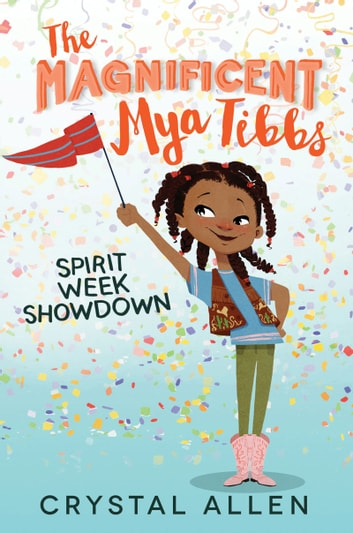 The Magnificent Mya Tibbs: Spirit Week Showdown ebook by Crystal Allen