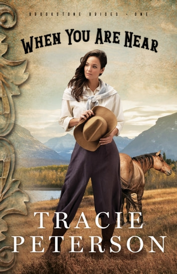 When You Are Near (Brookstone Brides Book #1) ebook by Tracie Peterson