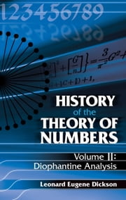 History of the Theory of Numbers, Volume II - Diophantine Analysis ebook by Leonard Eugene Dickson