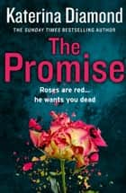 The Promise e-bok by Katerina Diamond