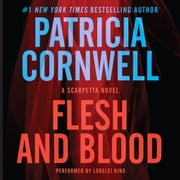 Flesh and Blood - A Scarpetta Novel audiobook by Patricia Cornwell