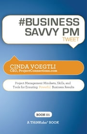 #BUSINESS SAVVY PM tweet Book01 ebook by Cinda Voegtli