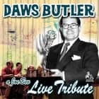 A Joe Bev Live Tribute to Daws Butler audiobook by Joe Bevilacqua, Joe Bevilacqua