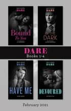 Dare Box Set Feb 2021/Bound to You/In the Dark/Have Me/Devou ebook by Cathryn Fox, Anne Marsh, JC Harroway,...