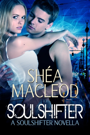 Soulshifter ebook by Shéa MacLeod