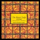 The Black Tulip audiobook by Alexandre Dumas, Emily Janice Card, Skyboat Media