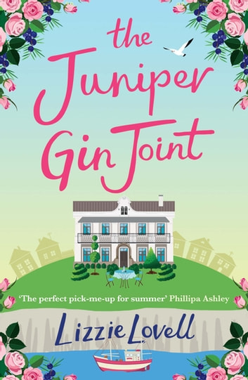The Juniper Gin Joint - The Perfect Summer Read ebook by Lizzie Lovell