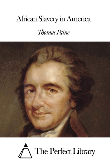 African Slavery In America Ebook By Thomas Paine