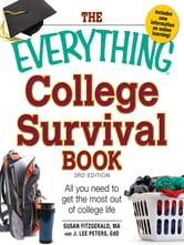 The Everything College Survival Book, 3rd Edition: All you need to get the most out of college life ebook by Susan Fitzgerald,J. Lee Peters PhD