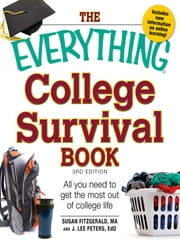 The Everything College Survival Book - All you need to get the most out of college life ebook by Susan Fitzgerald,J. Lee Peters PhD