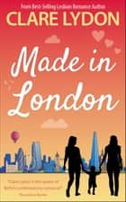 Made In London ebook by Clare Lydon
