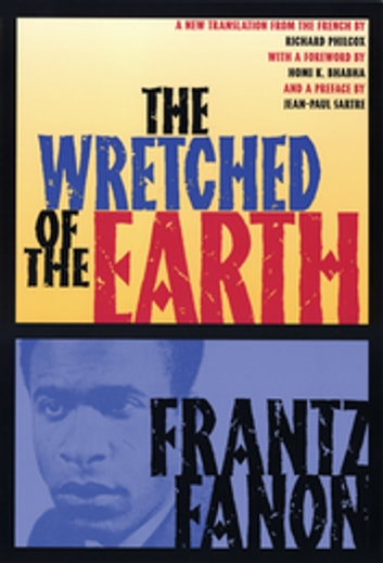 The Wretched of the Earth ebook by Frantz Fanon,Jean-Paul Sartre