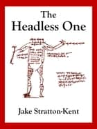 The Headless One ebook by Jake Stratton-Kent
