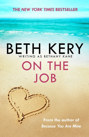 On The Job: enovella ebook by Beth Kery
