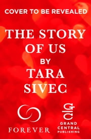 The Story of Us ebook by Tara Sivec