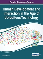 Human Development and Interaction in the Age of Ubiquitous Technology ebook by Hakikur Rahman