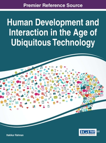 Human Development and Interaction in the Age of Ubiquitous Technology ebook by