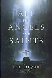 All the Angels and Saints ebook by Ray Roush